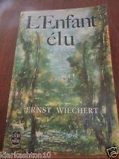 Ernst Wiechert: l'enfant élu/ Le Livre de Poche