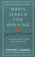Man's Search For Meaning: The classic tribute to hope from the Holocaust (With N