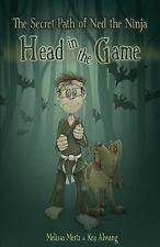 Secret Path of Ned the Ninja: Head in the Game: By Alwang, Kea Mertz, Melissa