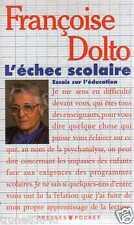 FRANCOISE DOLTO/..L'ECHEC SCOLAIRE essai sur l'éducation../POCKET édition