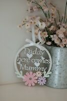 Daddy Here Comes Mummy Sign, Flower Girl Sign, Wedding Sign, Any Colour