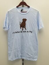 I'd Rather Be With My Dog T-Shirt - Small