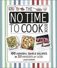 The No Time To Cook Book by Laura Herring (Hardback, 2015)