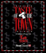 Taste of the Town: A Collection of Recipes from News Channel 5's Talk of the To
