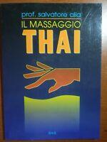 Il massaggio thai - Prof. Salvatore Alia - B&B - 1997 - M