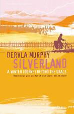New, Silverland: A Winter Journey Beyond the Urals, Dervla Murphy, Book