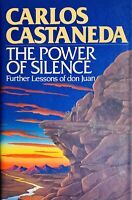 The Power of Silence: Further Lessons of Don Juan, Carlos Castaneda S&S 1987 1st