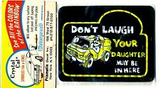 vtg prismatic sticker 70's novelty Don't Laugh your Daughter May Be in Here