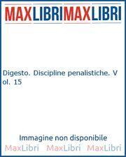 Digesto. Discipline penalistiche. Vol. 15 - [UTET]