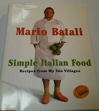 Mario Batali Simple Italian Food : Recipes from My Two Villages by Mario...