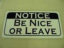 BE NICE OR LEAVE Sign 4 Pool Hall Bar Dance Store Golf Club Shop Gym Bowling