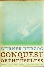 Conquest of the Useless Making of Fitzcarraldo by Werner Herzog 1st Edition