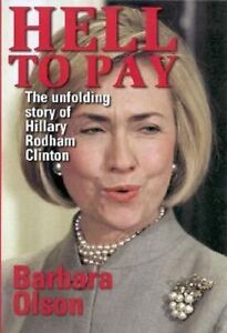 Book - Hell to Pay: The Unfolding Story of Hillary Rodham Clinton -Barbara Olson