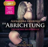 Die Abrichtung   Erotisches Hörbuch MP3 CD Alexandra Gehring blue panther books