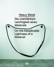 Fachbuch Heavy Metal Die unerklärbare Leichtigkeit eines Materials Kunsthalle KI