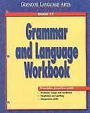 Glencoe Language Arts Grammar and Language Workbook Grade 11 by McGraw-Hill