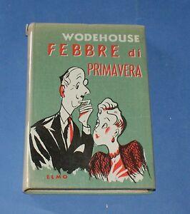 P. G. Wodehouse - Febbre di primavera - Federico Elmo editore 1^ edizione 1952