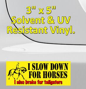 I slow down for horses I also brake for tailgaters sticker 9555 Waterproof Vinyl