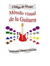 Código De Álvaro: Método Visual de la Guitarra by Alejandro Romero (2015,...