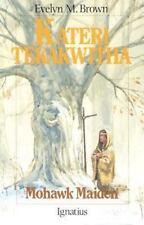 Vision Bks.: Kateri Tekakwitha : Mohawk Maid by Evelyn M. Brown (1991,...
