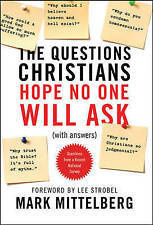 The Questions Christians Hope No One Will Ask: (With Answers) by Mark Mittelberg