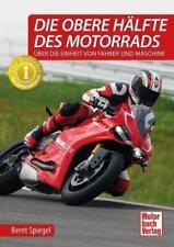 Die obere Hälfte des Motorrads von Bernt Spiegel (2015, Gebundene Ausgabe)