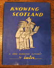 Knowing Scotland: A Good Humoured Alphabet - Iain - First Edition - 1960