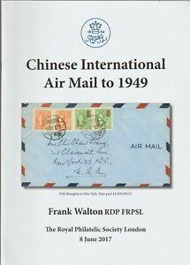 China, CHINESE INTERNATIONAL AIR MAIL to 1949, Frank Walton, RPSL Display