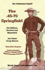 The .45-70 Springfield, by J Poyer & C. Riesch, 5th Edition, U.S. Rifle history