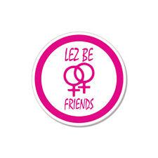 "Lez Be Friends Funny Lesbian Gay car bumper sticker decal 4"" x 4"""