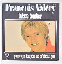 François VALERY Vinyle 45 tours LAISSE TOMBER -P. TON PERE..TALAR 50004 F Réduit