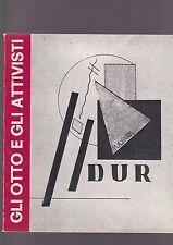 GLI OTTO E GLI ATTIVISTI De Luca Moholy-Nagy AVANGUARDIA UNGHERESE