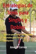 Estrategias de Tenis para Singles y Dobles by Joseph Correa (2016, Paperback)