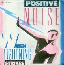 """7"""" Positive Noise/When Lightning Strikes (D)"""