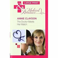 """""""VERY GOOD"""" Annie Claydon, The Doctor Meets Her Match (Mills & Boon Largeprint M"""
