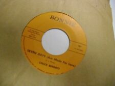 Chuck Bennett Seven Days/I Went To Your House 45 RPM Bonnie VG