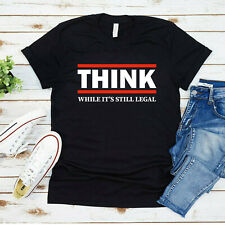Think While It's Still Legal Anti Social Engineering T Shirt Anonymous Gift Tee