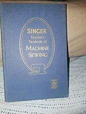 Rare 1950's Vtg Singer Teacher's Textbook Of Machine Sewing Book (P579)b