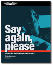 ASA Say Again, Please: Guide to Radio Communications - 6th Edition - ASA-SAP-6