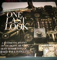 ONE LAST LOOK-JOURNEY TO 8TH AIR FORCE BOMBER BASES WWII ENGLAND-1983 H/C D/J