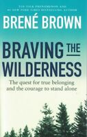 Braving The Wilderness by Brene Brown NEW