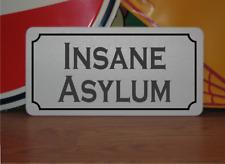 Insane Asylum Metal Sign