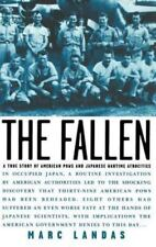 The Fallen : A True Story of American POWs and Japanese Wartime Atrocities by...