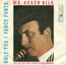 """MR ACKER BILK THE LEON YOUNG STRING CHORALE ONLY YOU / FANCY PANTS 7"""" SINGLE C62"""