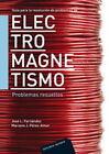 Gua para la resolución de problemas de electromagnetismo. Problemas resueltos