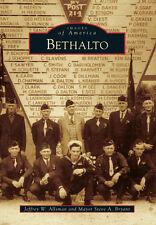 Bethalto [Images of America] [IL] [Arcadia Publishing]