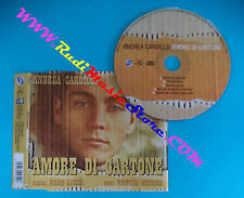 CD singolo ANDREA CARDILLO Amore Di Cartone 300434 2 ITALY 04 no mc lp vhs(S30)