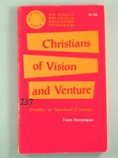 Christians of Vision and Venture - Profiles in Spiritual Courage by Harjunpaa, T