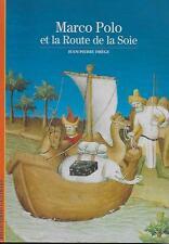 DECOUVERTES GALLIMARD N° 53 / MARCO POLO ET LA ROUTE DE LA SOIE - J.-P. DREGE