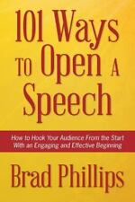 101 Ways to Open a Speech : How to Hook Your Audience from the Start with an ...